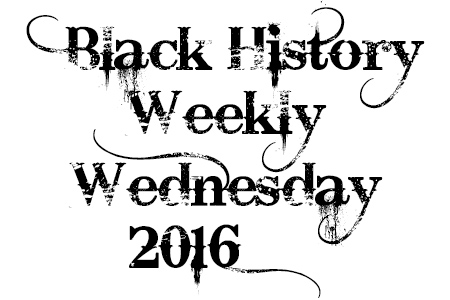 Black History Weekly Wednesday